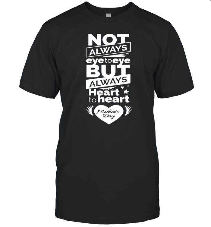 Heart To Heart Mom Mothers Day shirt
