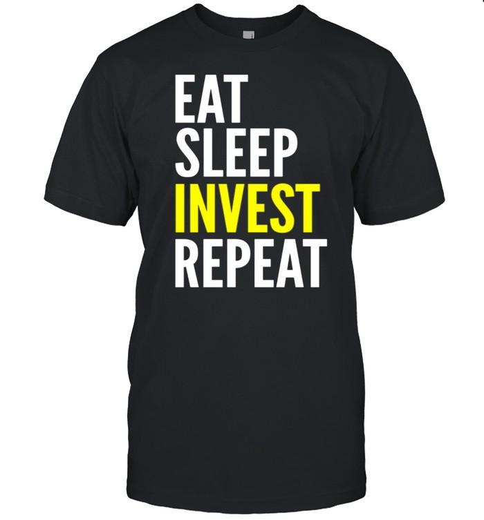 Investor Eat Sleep Invest Repeat shirt