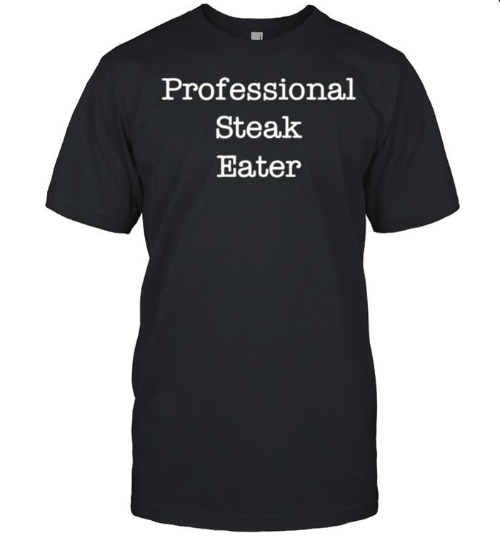 Professional Steak Eater shirt Classic Men's T-shirt