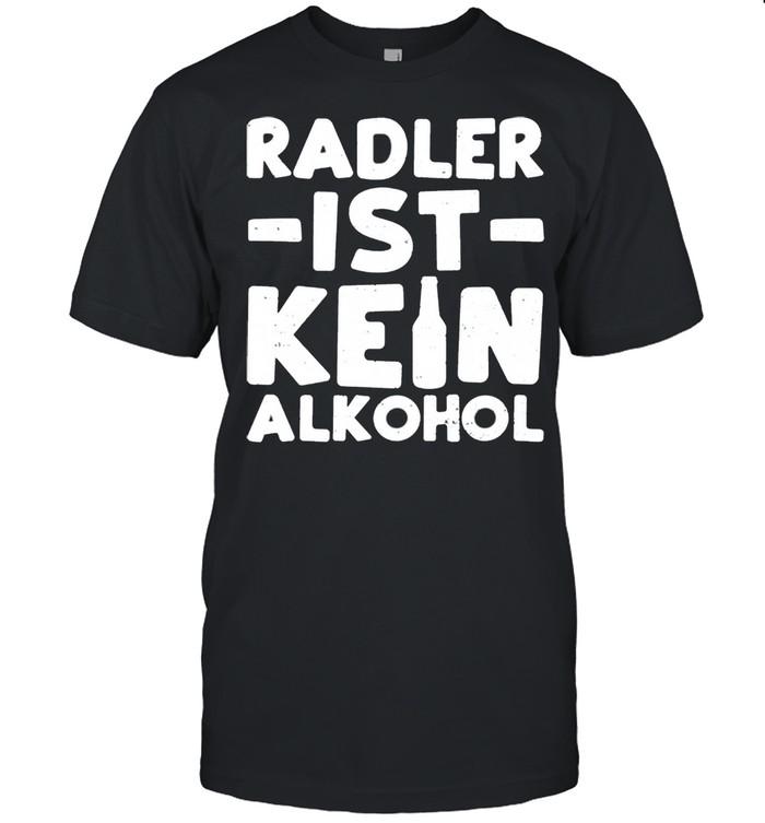 Radler Radler Ist Kein Alkohol Bier shirt