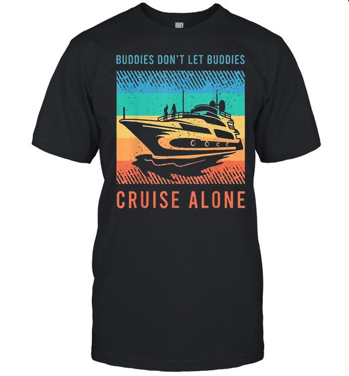 Buddies 2021 dont let buddies cruise alone vintage shirt Classic Men's T-shirt