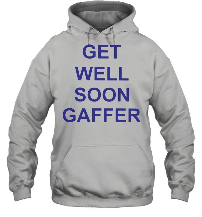 Get Well Soon Gaffer T-shirt Unisex Hoodie
