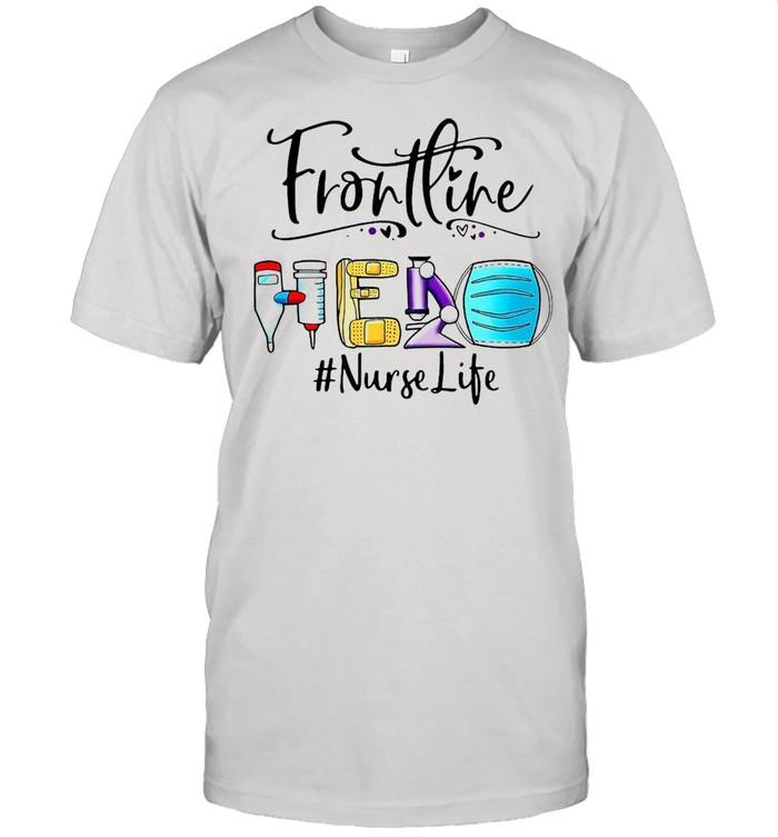Frontline Hero Face Mask Nurse Life T-shirt