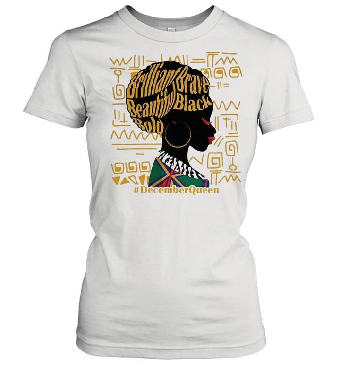 Brilliant brave beautiful bold decemberQueen shirt Classic Women's T-shirt