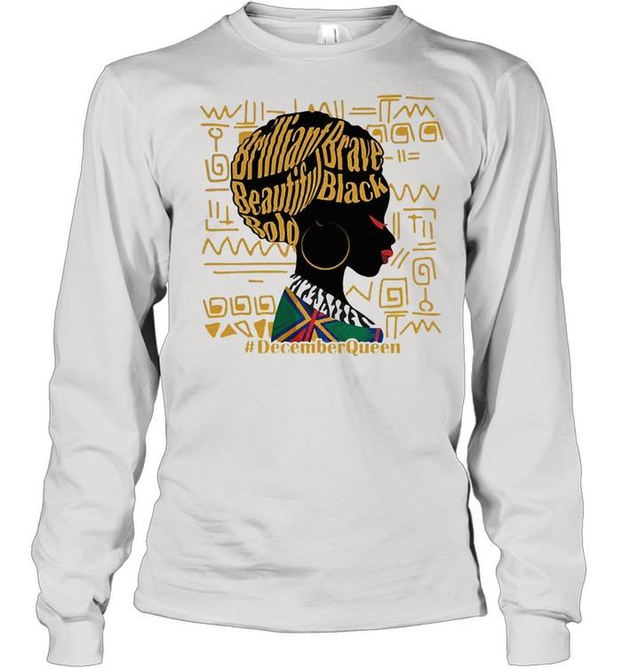 Brilliant brave beautiful bold decemberQueen shirt Long Sleeved T-shirt