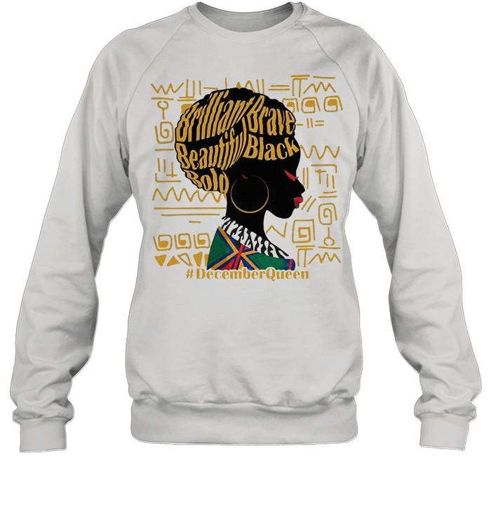 Brilliant brave beautiful bold decemberQueen shirt Unisex Sweatshirt