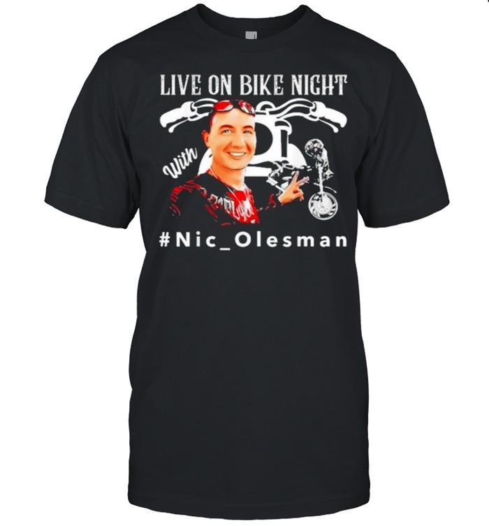 Live On Bike Night With Nic Salesman shirt
