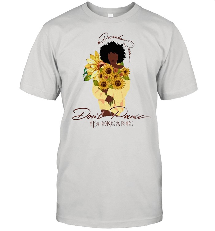 Sunflower december queen dont panic its organic shirt Classic Men's T-shirt