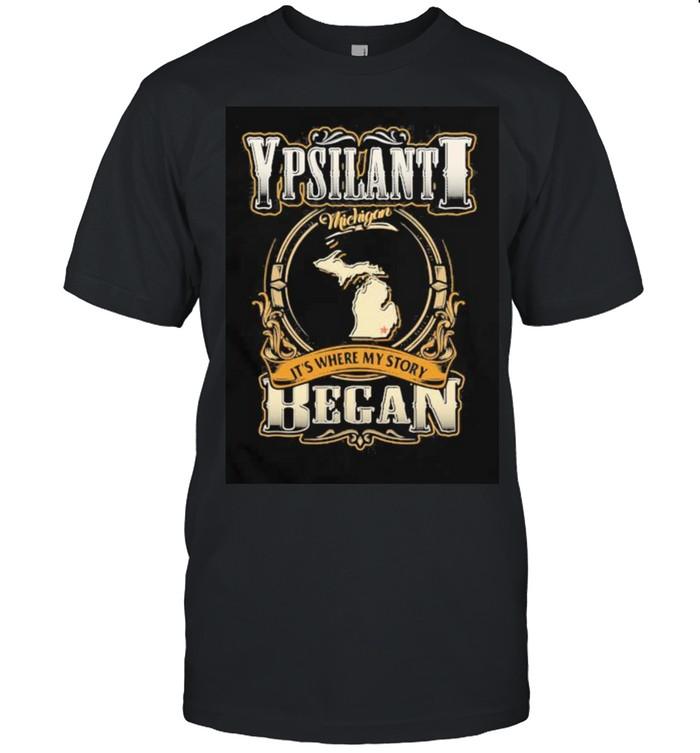 Ypsilanti Michigan It's Where My Story Began  Classic Men's T-shirt