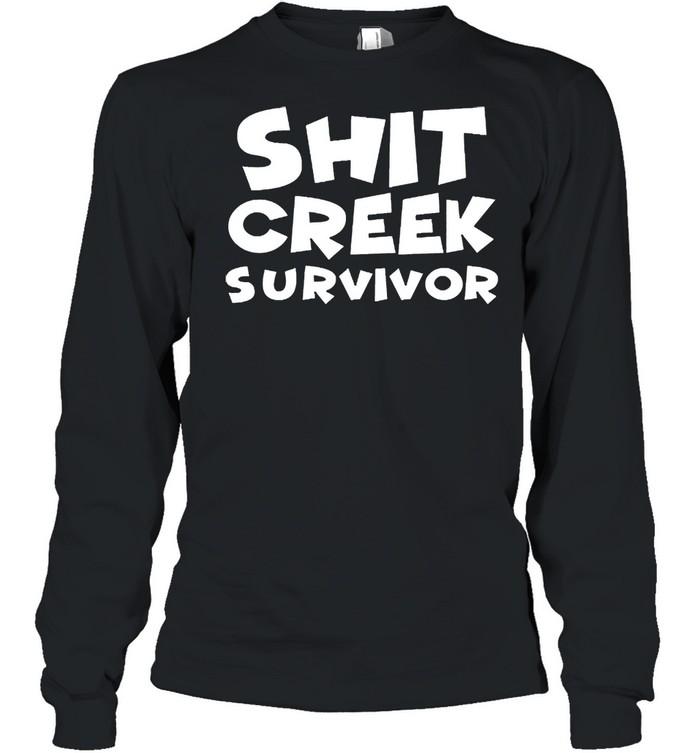 Shit creek survivor shirt Long Sleeved T-shirt