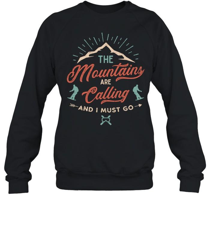 The Mountains Are Calling shirt Unisex Sweatshirt