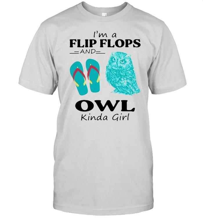 I'm A Flip Flops And Owl Kinda Girl T-shirt