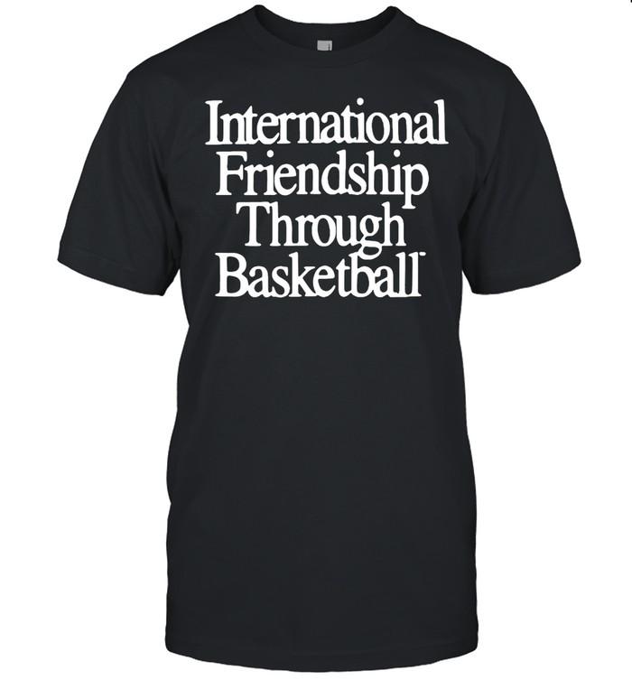International Friendship Through Basketball T-shirt Classic Men's T-shirt