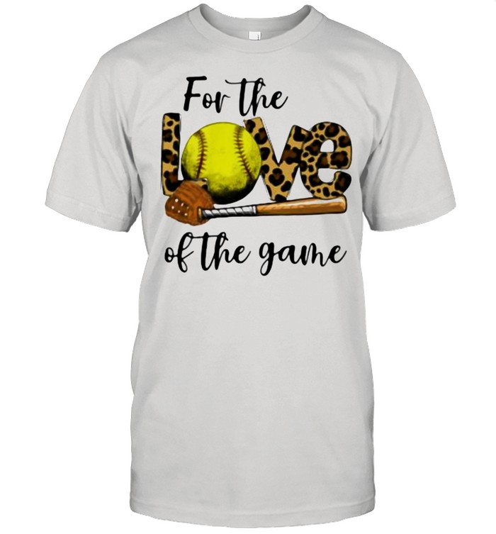 For The Love Of The Game Softball Lepoard Shirt