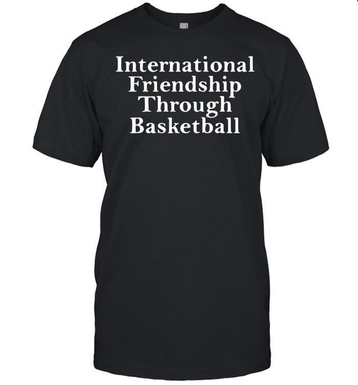 International friendship through basketball shirt Classic Men's T-shirt