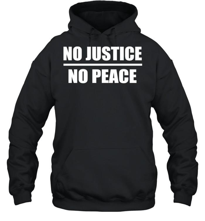 No Justice No Peace shirt Unisex Hoodie