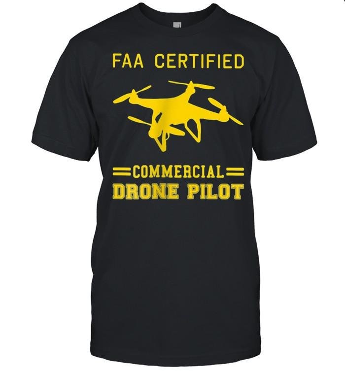 Faa Certified Commercial Drone Pilot Shirt