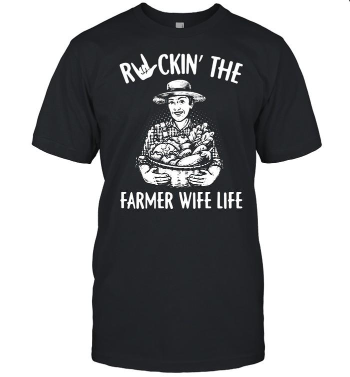 Rockin' the farmer wife life Shirt