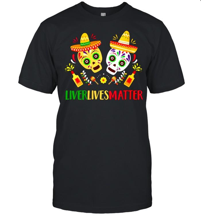 Womens Liver Lives Matter Mexican Cinco de Mayo Fiesta Party shirt Classic Men's T-shirt