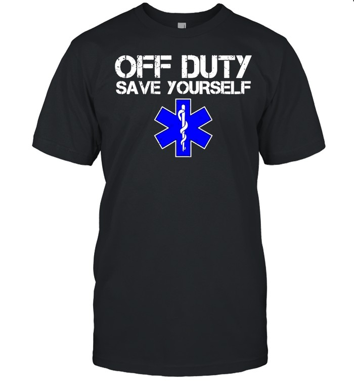 Of Duty Save Yourself shirt