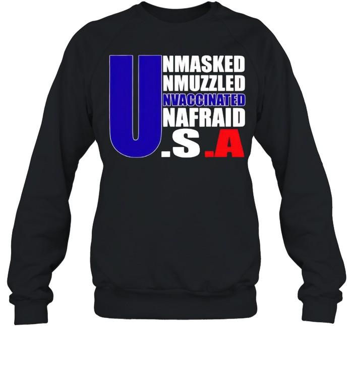 America flag Unmasked Unmuzzled Unvaccinated Unafraid shirt Unisex Sweatshirt