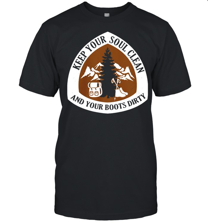 Hiking Keep your soul clean And your boots dirty shirt Classic Men's T-shirt