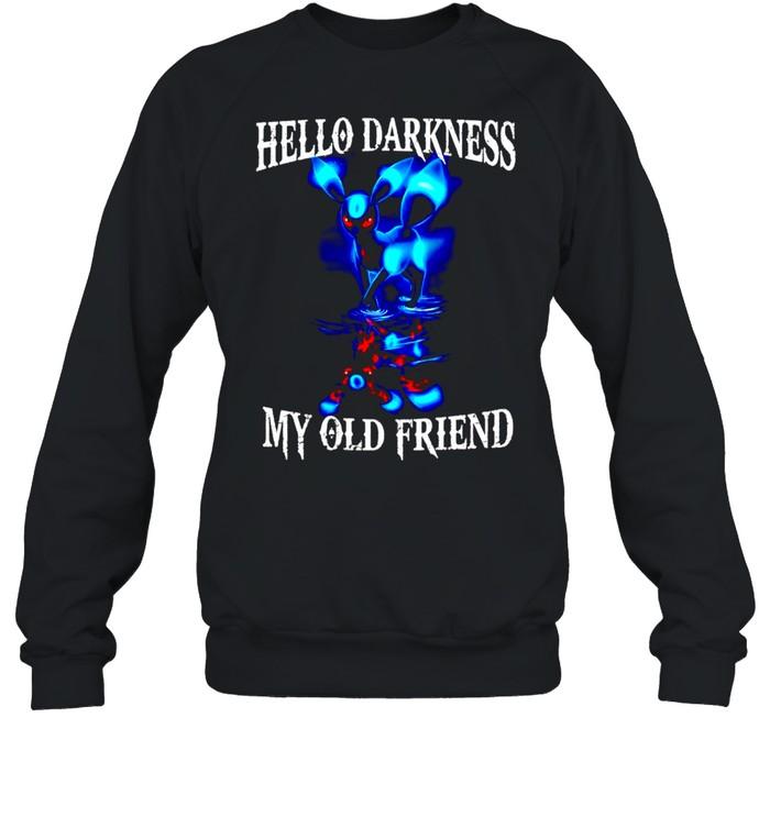 Hello darkness my old friend shirt Unisex Sweatshirt