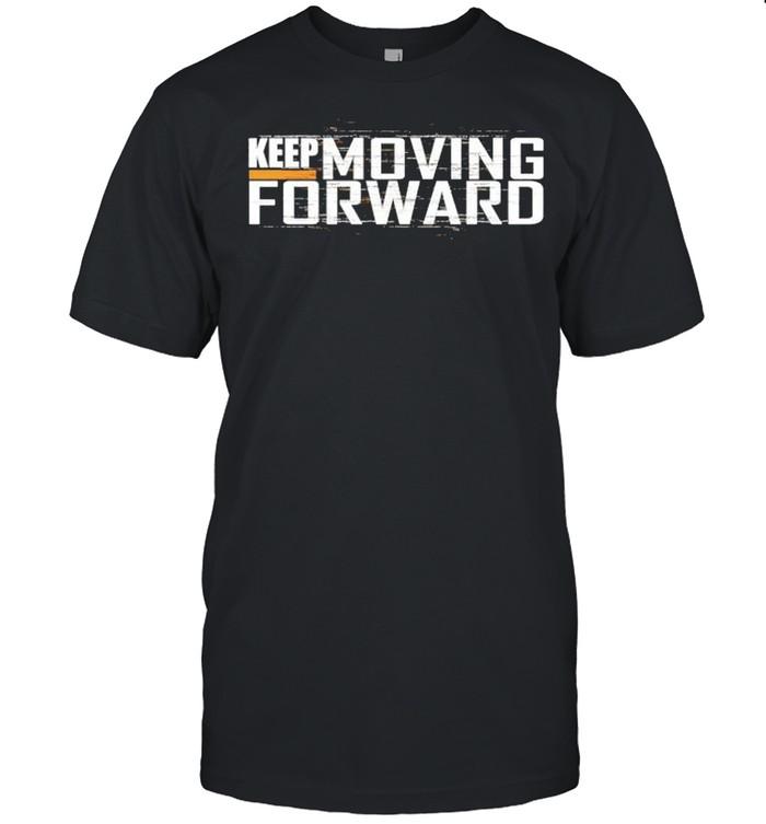 Keep moving forward shirt