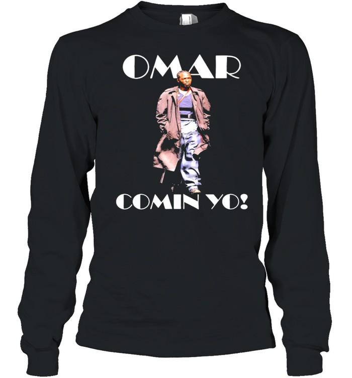 Omar comin yo shirt Long Sleeved T-shirt