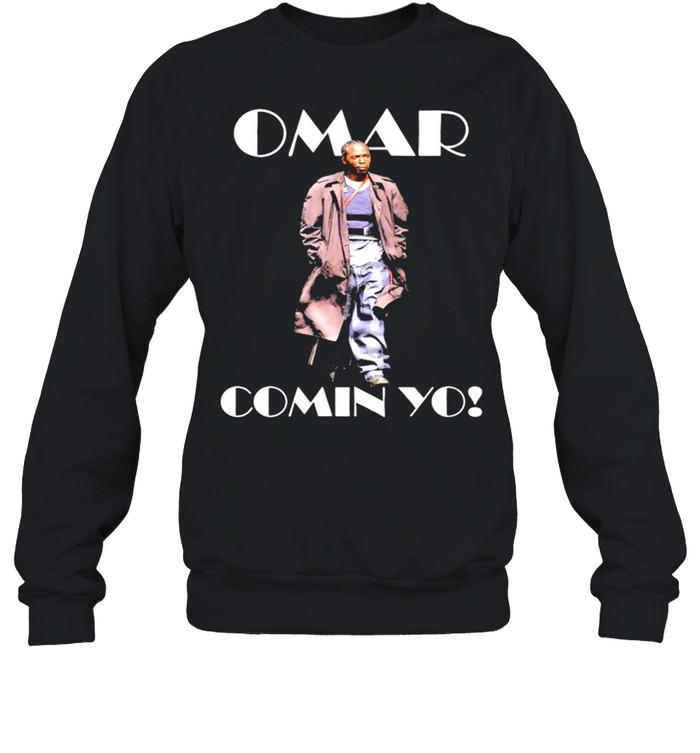 Omar comin yo shirt Unisex Sweatshirt