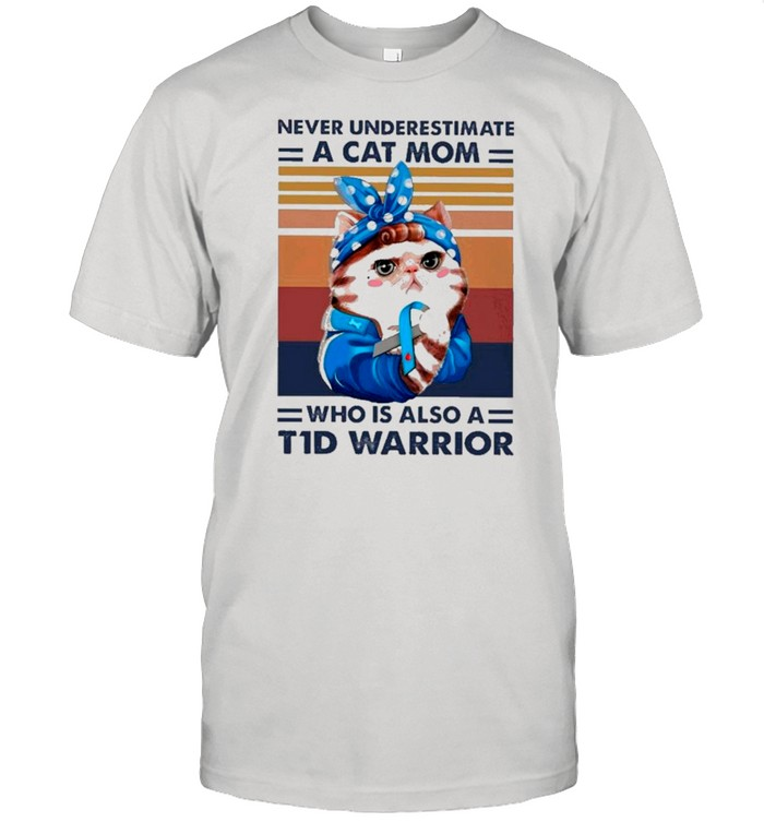 Never Underestimate A Cat Mom Who Is Also A T1d Warrior Vintage shirt Classic Men's T-shirt