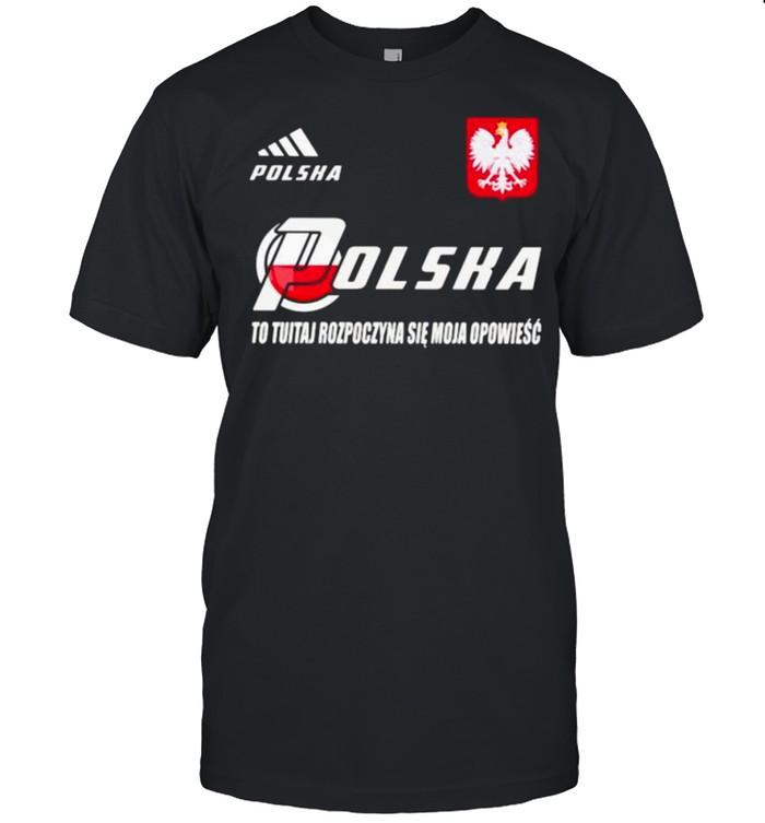 oland DSA 8 To Tutaj Rozpoczyna Sie Moja Opowiesc Polska Shirt