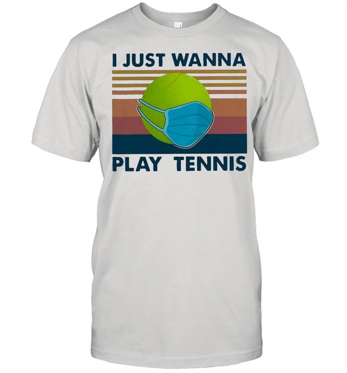 Tennis Ball Face Mask I Just Wanna Play Tennis Vintage shirt