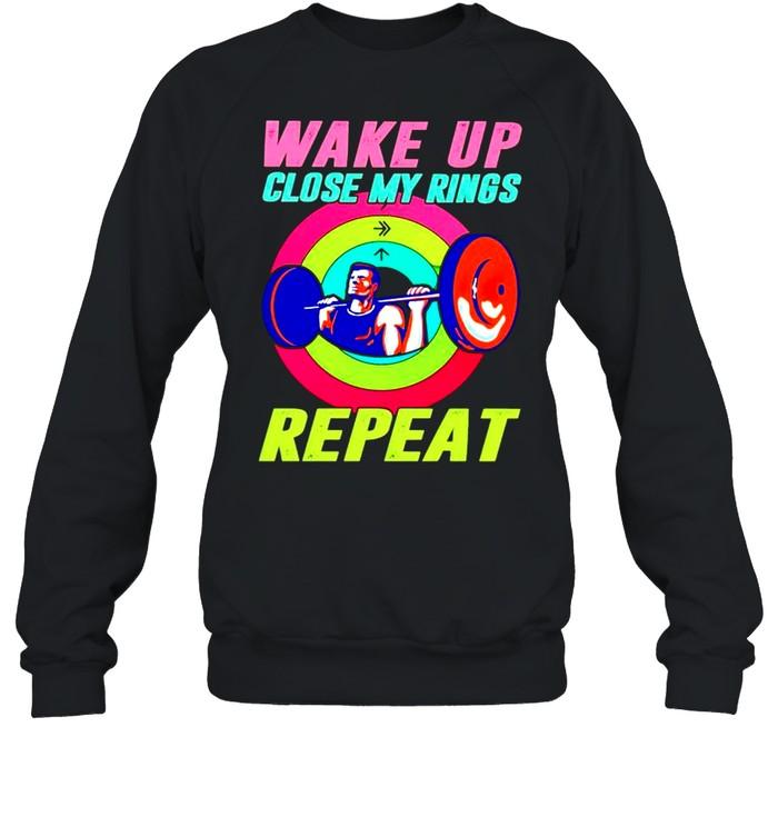 Wake up close my rings repeat shirt Unisex Sweatshirt