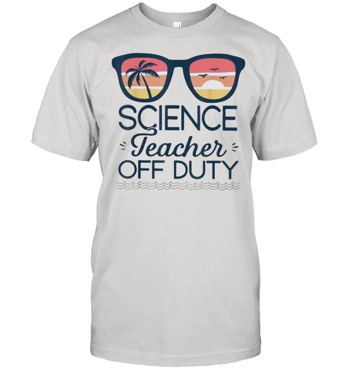 Science Teacher Off Duty Sunglasses Beach Sunset shirt