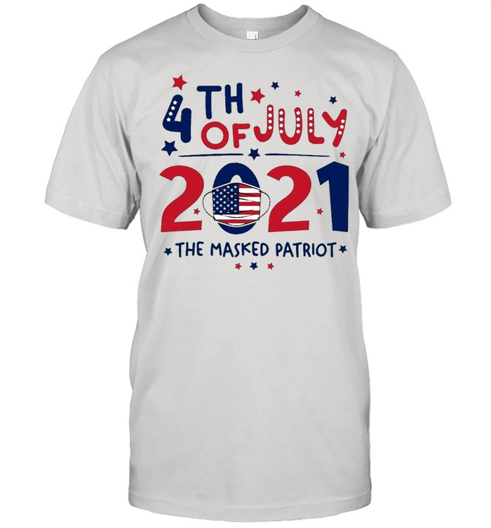 4th Of July 2021 The Masked Patriot shirt
