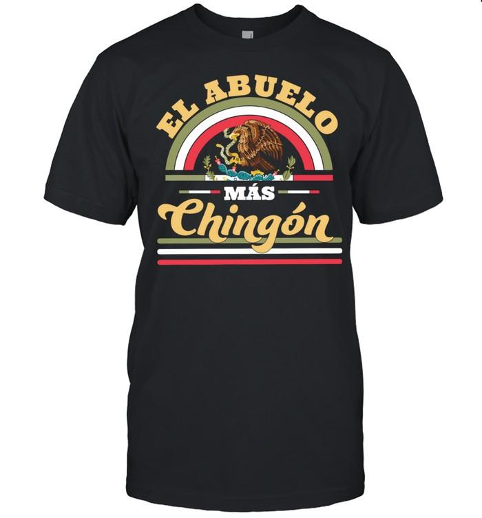 El Abuelo Mas Chingon shirt