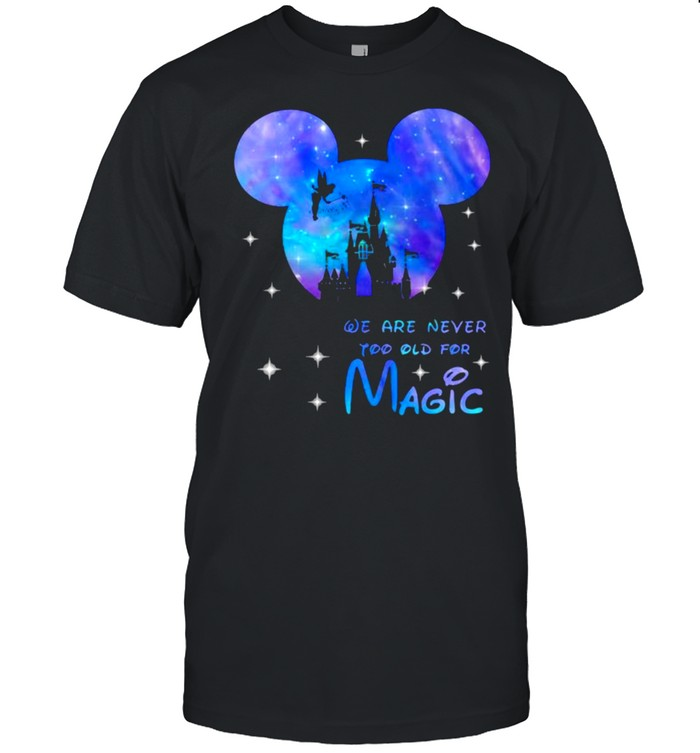 We are never too old for magic Disney galaxy shirt Classic Men's T-shirt