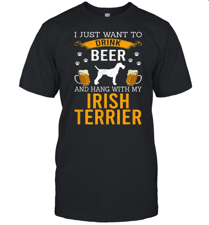 I Just Want To Drink Beer & Hang With My Irish Terrier shirt Classic Men's T-shirt