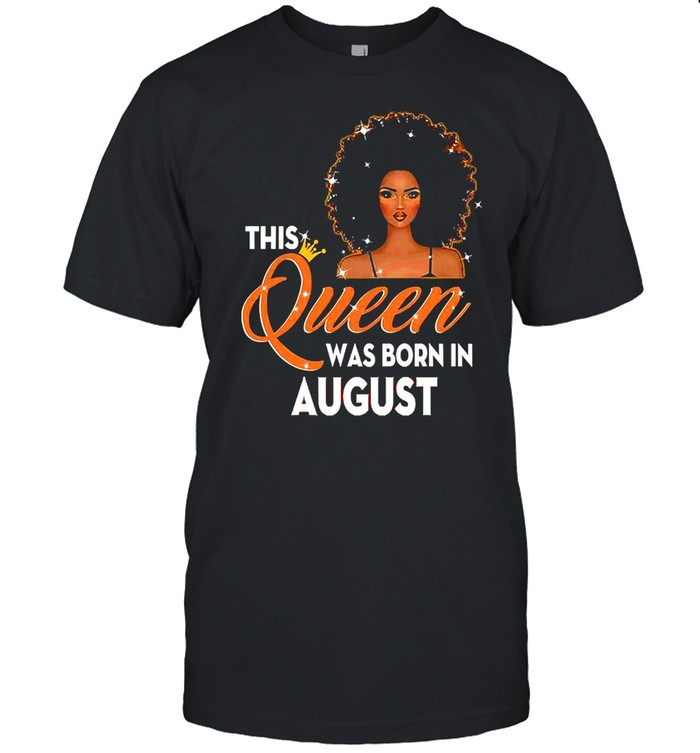 This Queen Was Born In August T-shirt Classic Men's T-shirt