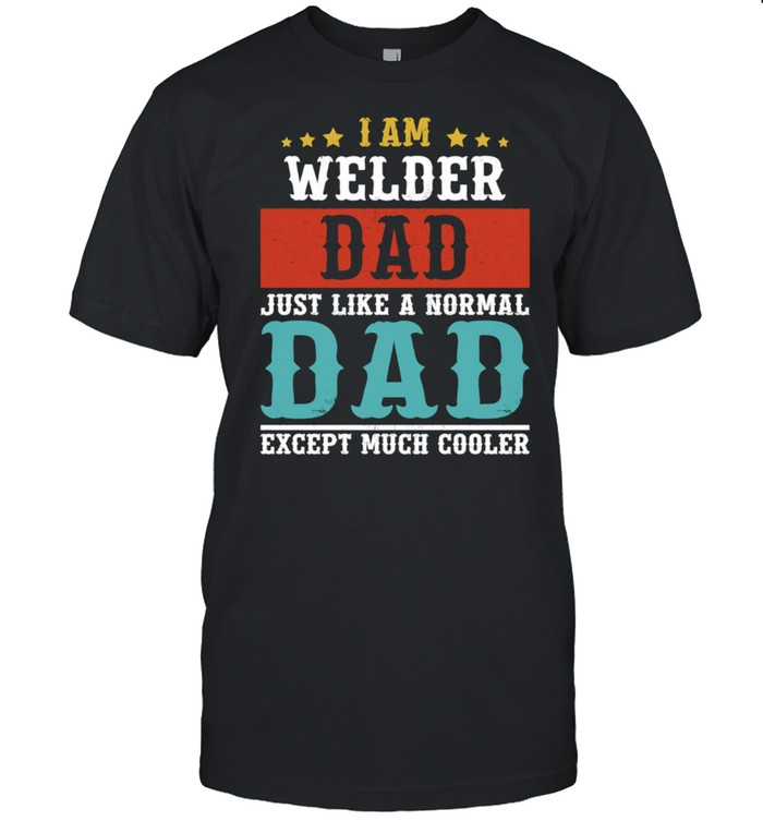 WELDER DAD Fathers Day Daddy shirt Classic Men's T-shirt