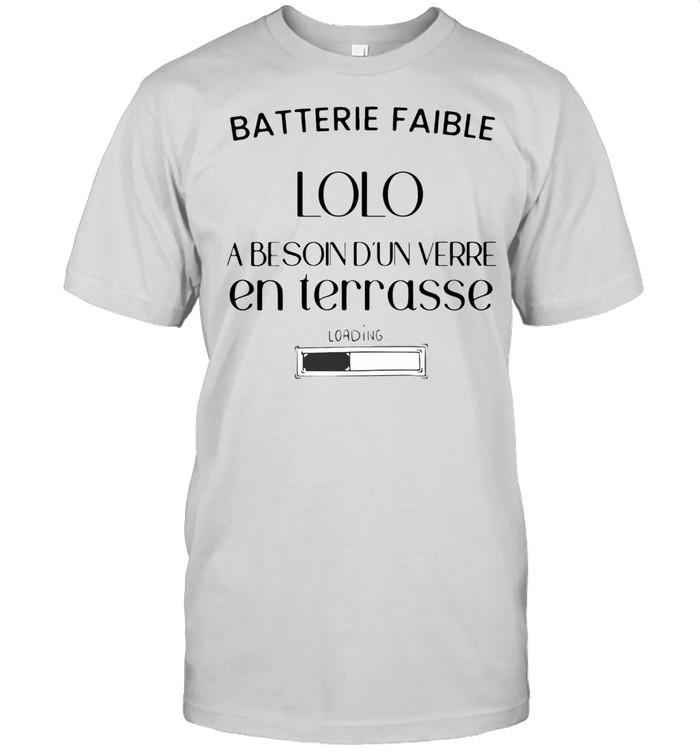 Batterie faible lolo a besoin d'un verre en terrasse shirt