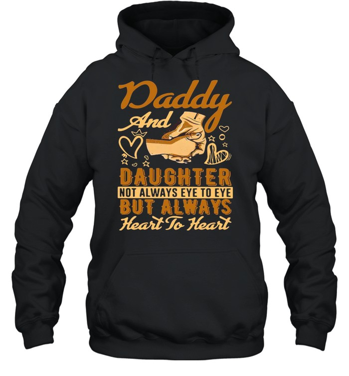 Daddy And Daughter Not Always Eye To Eye But Always Heart To Heart  Unisex Hoodie