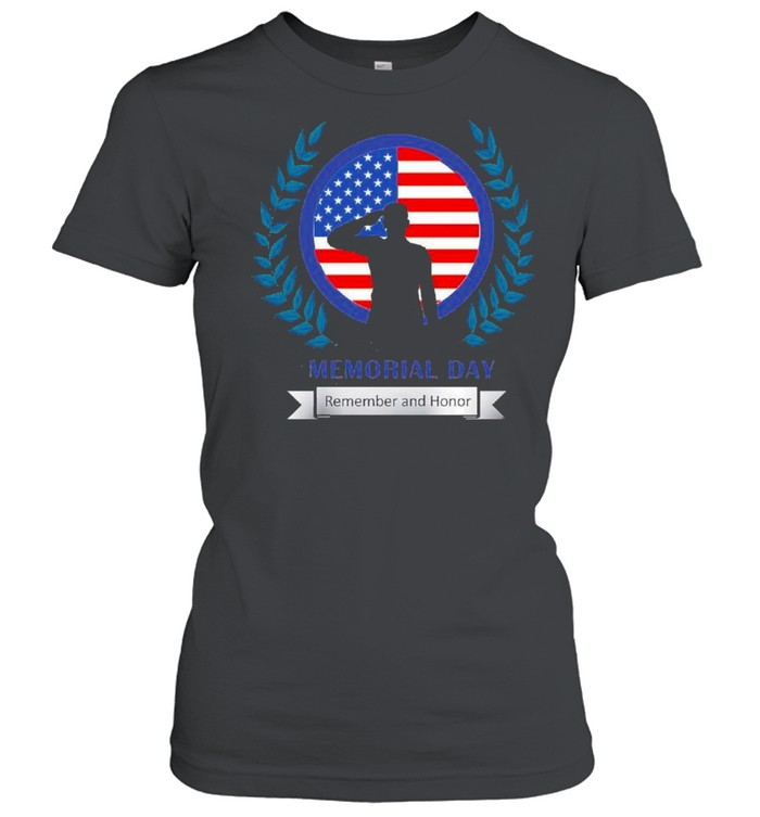 Memorial Day Remember And Honor 2021 shirt Classic Women's T-shirt