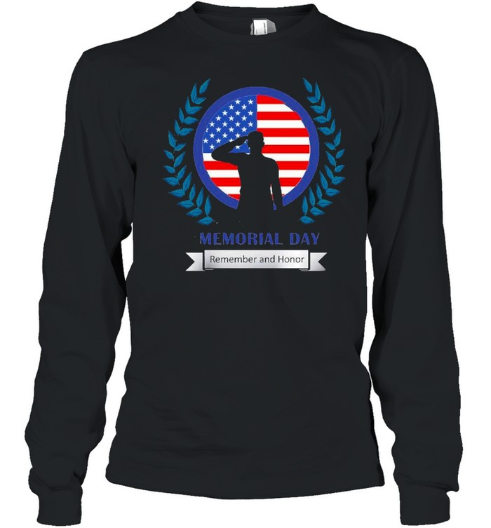 Memorial Day Remember And Honor 2021 shirt Long Sleeved T-shirt