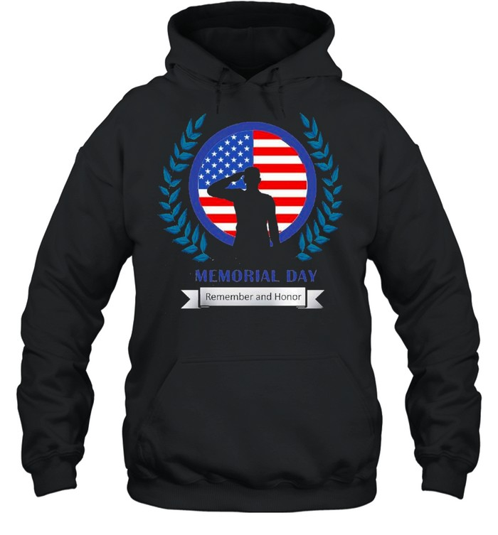 Memorial Day Remember And Honor 2021 shirt Unisex Hoodie