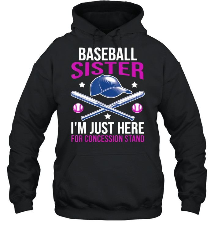 Baseball Sister I'M Just Here For Concession Stand T- Unisex Hoodie