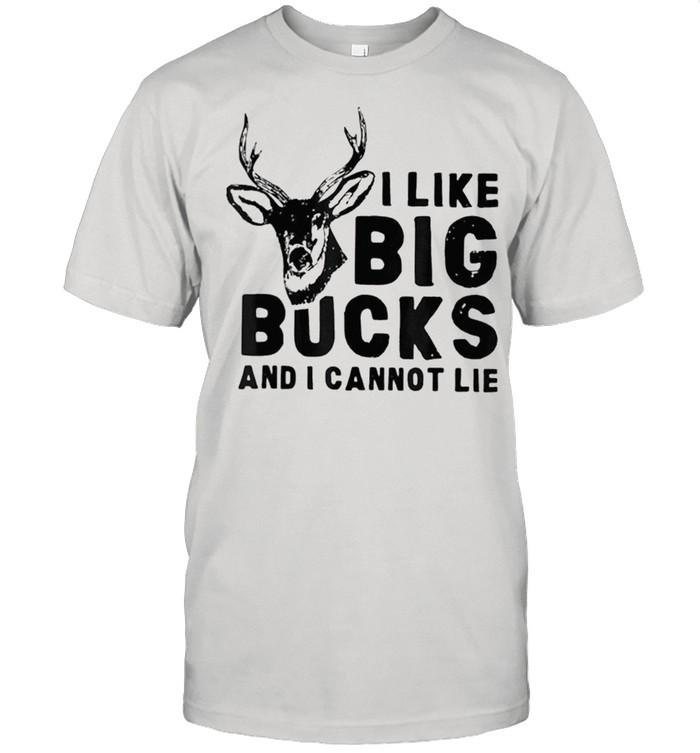 I like big bucks and I cannot lie deer hunting humor quote shirt Classic Men's T-shirt