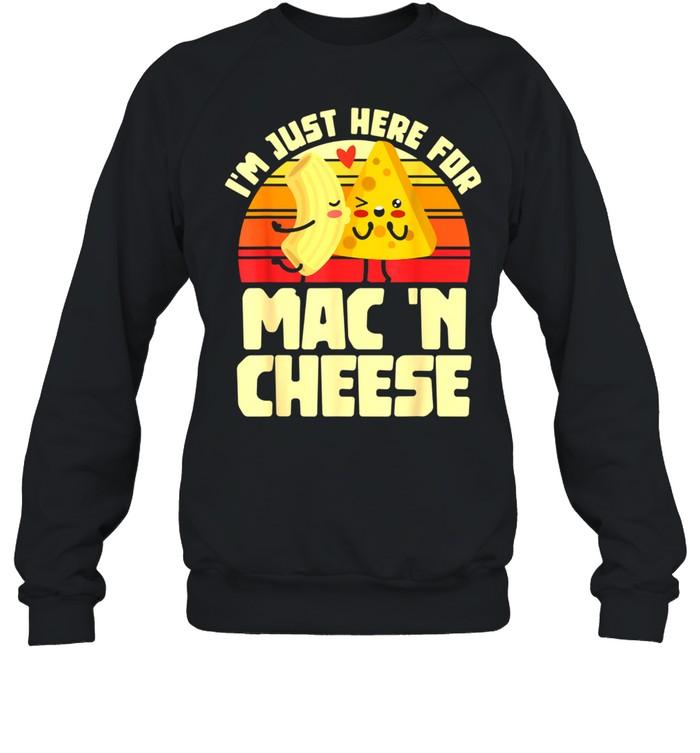 I'm Just Here For Mac 'N Cheese Noodles Pastas shirt Unisex Sweatshirt
