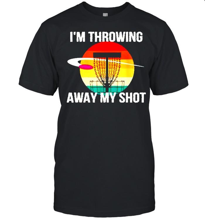 Im throwing away my shot disc golf shirt